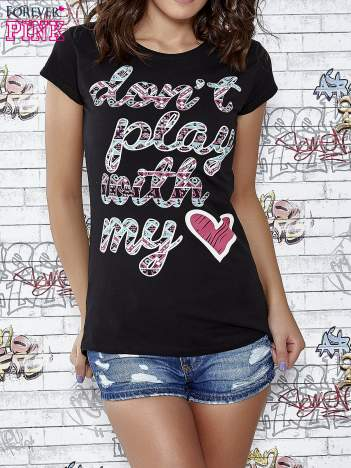 Czarny t-shirt z napisem DON'T PLAY WITH MY HEART